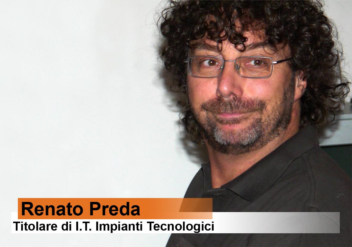 Renato Preda - titolare di I.T. Impianti Tecnologici